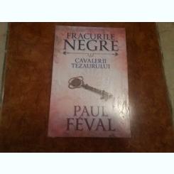 Fracurile negre. Cavalerii tezaurului. Vol. 7-Paul Feval