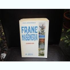 FRANCMASONERIA. SIMBOLISM - PAUL STEFANESCU