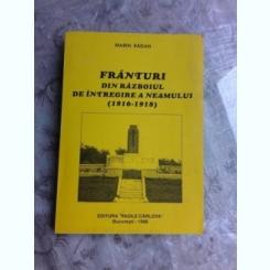 FRANTURI DIN RAZBOIUL DE INTREGIRE A NEAMULUI 1916-1919 - MARIN RADAN