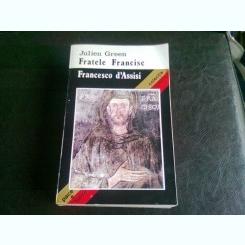 FRATELE FRANCISC - JULIEN GREEN