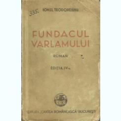 FUNDACUL VARLAMULUI - IONEL TEODOREANU  (EDITIA A IV-A)