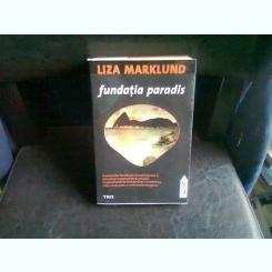 FUNDATIA PARADIS - LIZA MARKLUND