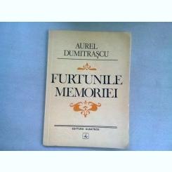 FURTUNILE MEMORIEI - AUREL DUMITRASCU   (DEDICATIE)