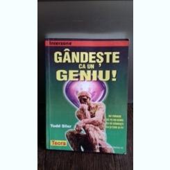 GANDESTE CA UN GENIU! - TODD SILER