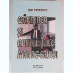 GANDIREA SI APTITUDINILE MANAGERULUI - ION PETRESCU