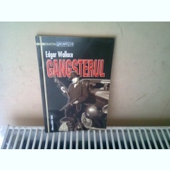 GANGSTERUL - EDGAR WALLACE