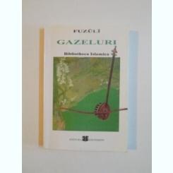 GAZELLER / GAZELURI , ED. BILINGVA de FUZULI , 2005