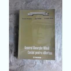 GENERAL GHEORGHE MIHAIL, CUVANT PENTRU VIITORIME - NECULAI MOGHIOR, ION DANILA, LEONIDA MOISE  (CARTE CU DEDICATIE)