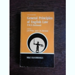 GENERAL PRINCIPLES OF ENGLISH LAW - P.W.D. REDMOND  (CARTE IN LIMBA ENGLEZA)