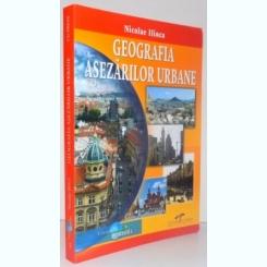 GEOGRAFIA ASEZARILOR URBANE -NICOLAE ILINCA
