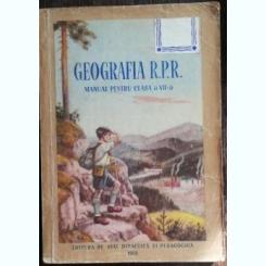 GEOGRAFIA R.P.R. -MANUAL PENTRU CLASA A VII A