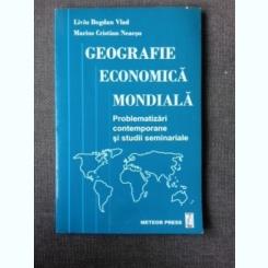 GEOGRAFIE ECONOMICA MONDIALA - LIVIU BOGDAN VLAD
