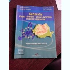 GEOGRAFIE, EUROPA, ROMANIA, UNIUNEA EUROPEANA, PROBLEME FUNDAMENTALE - GERGE ERDELI