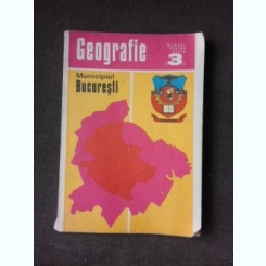 Geografie Municipiul Bucuresti - Manual pentru clasa a 3-a