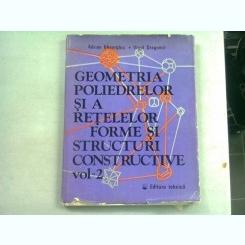 GEOMETRIA POLIEDRELOR SI A RETELELOR FORME SI STRUCTURI CONSTRUCTIVE - ADRIAN GHEORGHIU  VOL.2