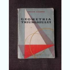 GEOMETRIA TRIUNGHIULUI - TRAIAN LALESCU