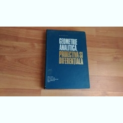 GEOMETRIE ANALITICA PROIECTIVA SI DIFERENTIALA-N.MIHAILEANU