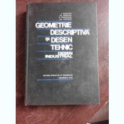 GEOMETRIE DESCRIPTIVA SI DESEN TEHNIC, DESEN INDUSTRIAL - J.MONCEA