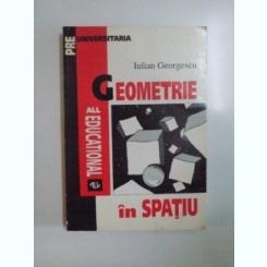 GEOMETRIE IN SPATIU de IULIAN GEORGESCU , 1995