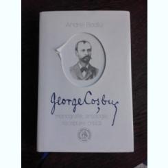 GEORGE COSBUC, MONOGRAFIE, ANTOLOGIE, RECEPTARE CRITICA - ANDREI BODIU