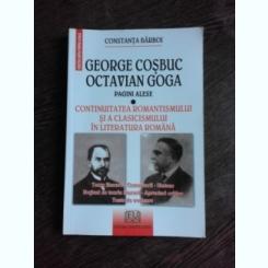 GEORGE COSBUC, OCTAVIAN GOGA, PAGINI ALESE - CONSTANTA BARBOI