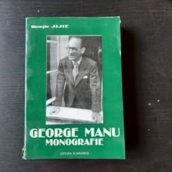 GEORGE MANU, MONOGRAFIE - GHEORGHE JIJIE  (CU DEDICATIA AUTORULUI)