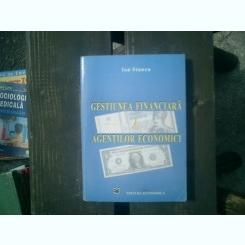 Gestiunea financiara a agentilor economici - Ion Stancu