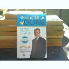Getting Things Done: The Art of Stress-Free Productivity - David Allen  (Noțiuni de bază: productivitate fără stres)