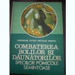 Gheorghe Lefter - Combaterea bolilor si daunatorilor speciilor pomicole semintoase
