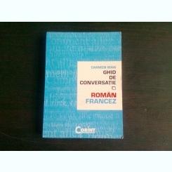GHID DE CONVERSATIE ROMAN FRANCEZ - CARMEN MAN