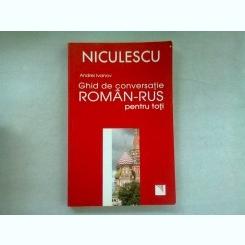 GHID DE CONVERSATIE ROMAN RUS PENTRU TOTI - ANDREI IVANOV