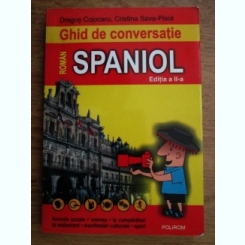 GHID DE CONVERSATIE ROMAN SPANIOL - DRAGOS COJOCARU