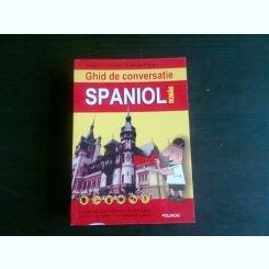 GHID DE CONVERSATIE SPANIOL ROMAN  - DRAGOS COJOCARU