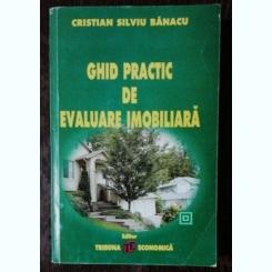 GHID PRACTIC DE EVALUARE IMOBILIARA  - CRISTIAN SILVIU BANACU
