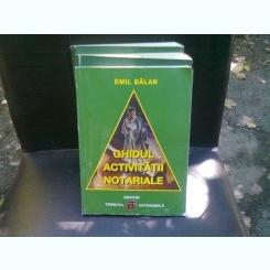 GHIDUL ACTIVITATII NOTARIALE - EMIL BALAN