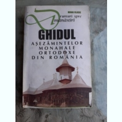 GHIDUL ASEZAMINTELOR MONAHALE ORTODOXE DIN ROMANIA - MIHAI VLASIE