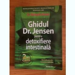 GHIDUL DR. JENSEN PENTRU DETOXIFIERE INTESTINALA-DR. BERNARD JENSEN