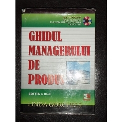 GHIDUL MANAGERULUI DE PRODUS - LINDA GORCHELS