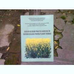 GHIDURI DE BUNE PRACTICI AGRICOLE IN SISTEM ECOLOGIC PENTRU PLANTE TEHNICE - GHEORGHE VALENTIN ROMAN