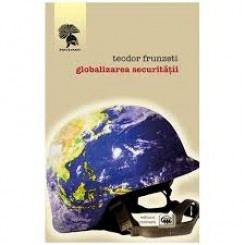 GLOBALIZAREA SECURITATII - TEODOR FRUNZETI