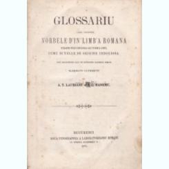 Glossariu care coprinde vorbele d'in limba romana straine prin originea sau form'a loru, cumu si celle de origine indouiosa