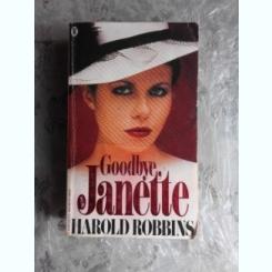 GOODBYE, JANETTE - HAROLD ROBBINS  (CARTE IN LIMBA ENGLEZA)