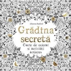 Gradina secreta,carte de colorat si activitati antistres-Johana Basford