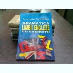 Gramatica limbii engleze cu exercitii - Claude Vollaire