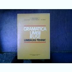Gramatica limbii ruse limbajul tehnic - Ludmila Farcas, Galina Badica, Floarea Pascovici