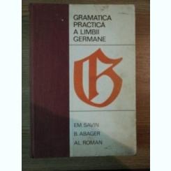 GRAMATICA PRACTICA A LIMBII GERMANE de EM. SAVIN , B. ABAGER , AL. ROMAN ,1968