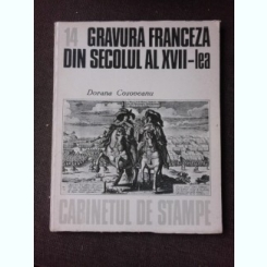 GRAVURA FRANCEZA DIN SECOLUL AL XVII-LEA, CABINETUL DE STAMPE NR.14 - DORANA COSOVEANU