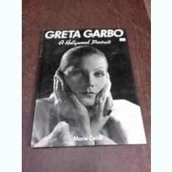 Greta Garbo, a Hollywood Portrait - Marie Cahill  (carte in limba engleza)