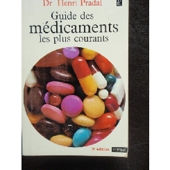 GUIDES DES MEDICAMENTS LES PLUS COURANTS - PRADAL HENRI