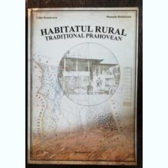 HABITATUL RURAL TRADITIONAL PRAHOVEAN - CALIN HOINARESCU / MANUELA HOINARESCU